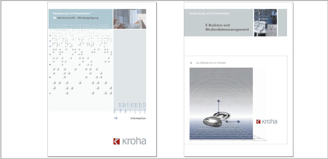 Broschüren BRAILLE und E-BUSINESS UND DATENMANAGEMENT der Firma Kroha GmbH- Verpackungsspezialist